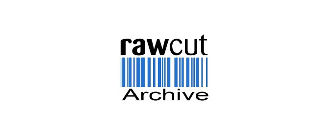 Raw Cut Archive
